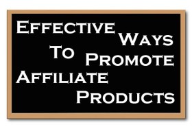 How To Promote Your Affiliate Products
